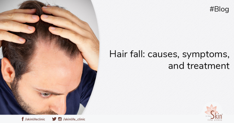 Hair Fall - Causes, Symptoms, and Treatment