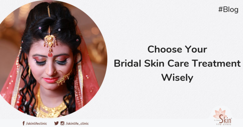Choose Your Bridal Skin Care Treatment Wisely