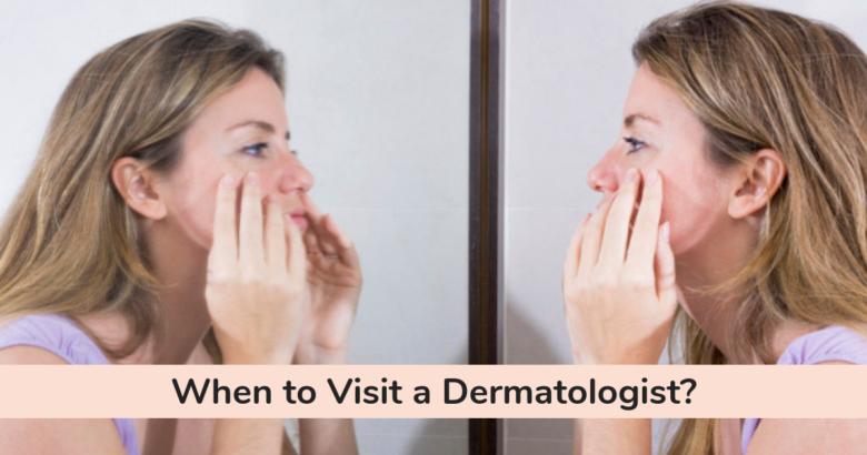 When to Visit a Dermatologist